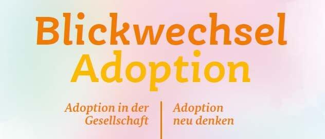 Blickwechsel Adoption Adoption neu denken